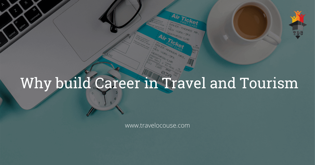 Why build Career in Travel and Tourism