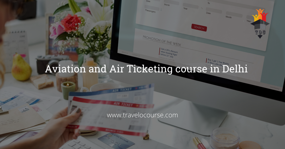 Aviation and Air Ticketing course in Delhi