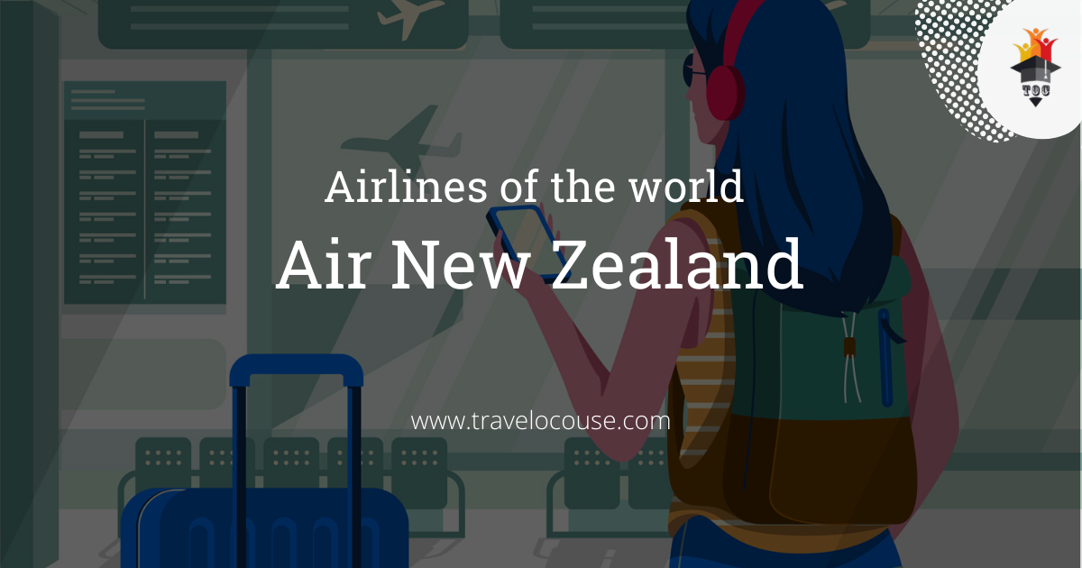 Airlines 0f The World – Air New Zealand