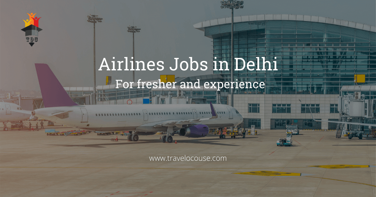 Airlines Jobs in Delhi for fresher and experience