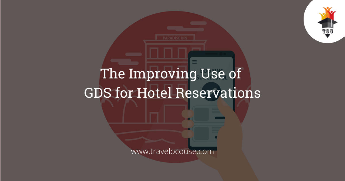 The Improving Use of GDS for Hotel Reservations