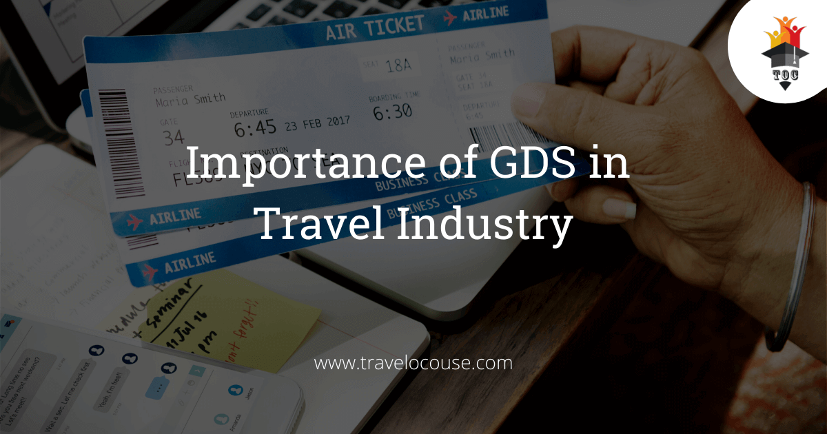 Importance of GDS in Travel Industry